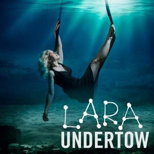 LARA Undertow